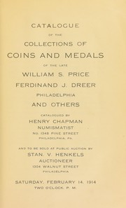 Cover of: Catalogue of the collections of coins and medals of the late William S. Price, Ferdinand J. Dreer ... | Henry Chapman