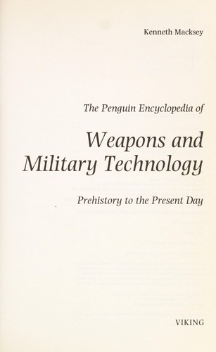The Penguin encyclopedia of weapons and military technology by Kenneth John Macksey