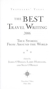 Cover of: The best travel writing 2006 | edited by James O'Reilly, Larry Habegger, and Sean O'Reilly.