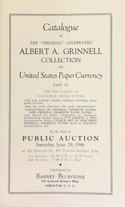 Cover of: Catalogue of the original celebrated Albert A. Grinnell collection of United States paper currency | Bluestone, Barney