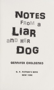 Cover of: Notes from a liar and her dog | Gennifer Choldenko