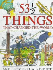 Cover of: 53 1/2 Things that Changed the World and Some that Didn't