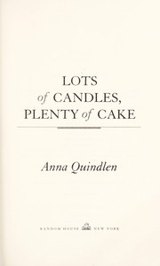 Cover of: Lots of candles, plenty of cake | Anna Quindlen