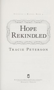 Cover of: Hope rekindled | Tracie Peterson