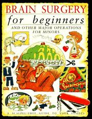 Cover of: Brain Surgery for Beginners and Other Major Operations for Minors