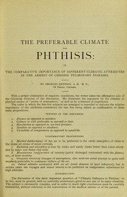 Cover of: The preferable climate for phthisis, or, The comparative importance of different climatic attributes in the arrest of chronic pulmonary diseases
