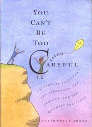 Cover of: You can't be too careful: cautionary tales