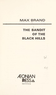 The bandit of the Black Hills by Max Brand [pseudonym]
