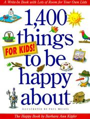 Cover of: 1,400 things for kids to be happy about: the happy book
