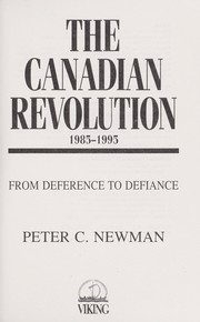 The Canadian revolution, 1985-1995 by Peter Charles Newman