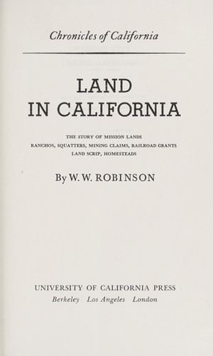 Land in California : the story of mission lands, ranchos