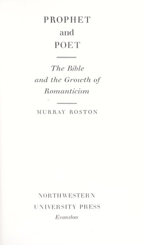 Prophet and poet; the Bible and the growth of romanticism by