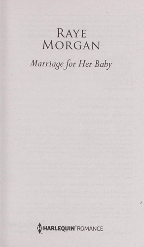 Marriage for her baby by Raye Morgan