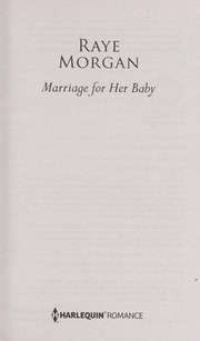Cover of: Marriage for her baby | Raye Morgan