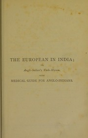Cover of: The European in India, or, Anglo-Indian's vade-mecum
