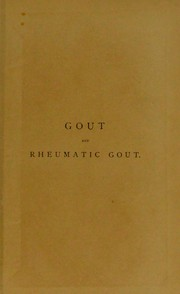 Cover of: A treatise on gout and rheumatic gout