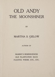 Cover of: Old Andy, the moonshiner | Martha S. Gielow