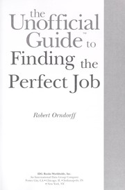 Cover of: The unofficial guide to finding the perfect job | Robert Orndorff