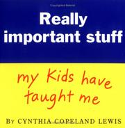 Cover of: Really important stuff my kids have taught me | Cynthia Copeland Lewis