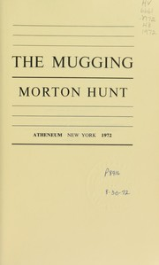 The mugging by Hunt, Morton M.
