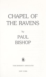 Cover of: Chapel of the ravens | Bishop, Paul.