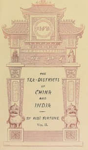 Cover of: Two visits to the tea countries of China and the British tea plantations in the Himalaya