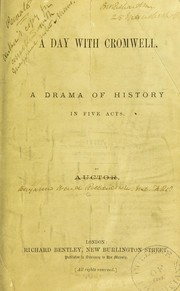 Cover of: A day with Cromwell: a drama of history, in five acts, by Auctor