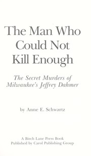 The man who could not kill enough by Anne E. Schwartz