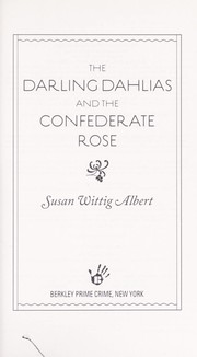 Cover of: The Darling Dahlias and the Confederate rose | Susan Wittig Albert