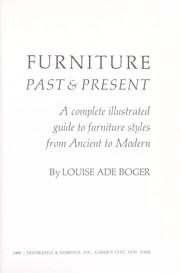 Furniture Past Present A Complete Illustrated Guide To Furniture Styles From Ancient To