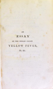 Cover of: An essay on the disease called yellow fever