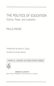 Cover of: The politics of education : culture, power, and liberation |