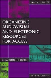 Cover of: Organizing audiovisual and electronic resources for access