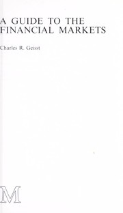 A guide to the financial markets by Charles R. Geisst