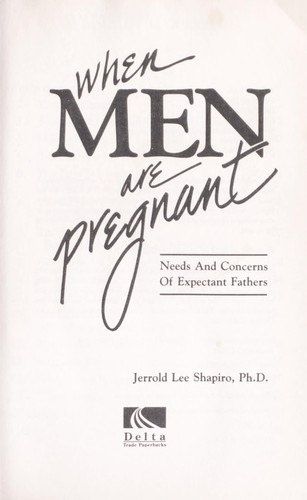 When men are pregnant : needs and concerns of expectant fathers by