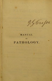 Cover of: Manual of pathology. Containing the symptoms, diagnosis, and morbid characters of diseases: together with an exposition of the different methods of examination applicable to affections of the head, chest, and abdomen | L. Martinet