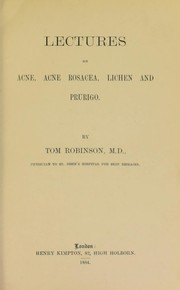 Cover of: Lectures on acne, acne rosacea, lichen and prurigo