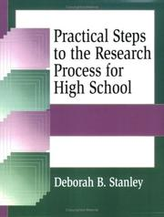 Practical steps to the research process for high school by Deborah B. Stanley