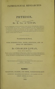Cover of: Pathological researches on phthisis ... Tr. from the French with introduction, notes, additions, and an essay on treatment