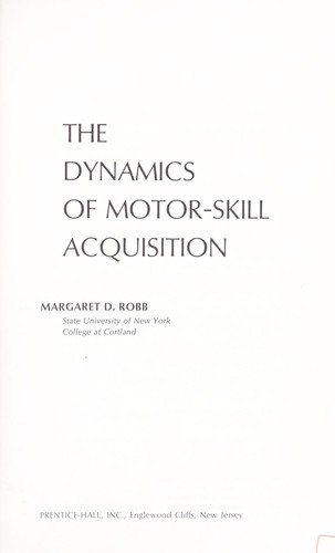 The dynamics of motor-skill acquisition by Margaret D. Robb