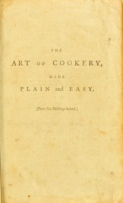 Cover of: The art of cookery, made plain and easy