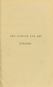 Cover of: The science and art of surgery : a treatise on surgical injuries, diseases, and operations