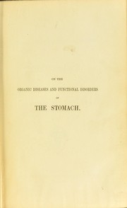 Cover of: On the organic diseases and functional disorders of the stomach | George Budd