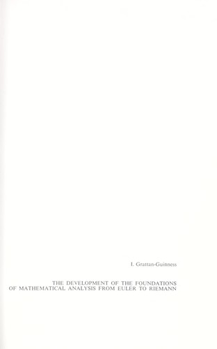 The development of the foundations of mathematical analysis from Euler to Riemann by Ivor Grattan-Guinness