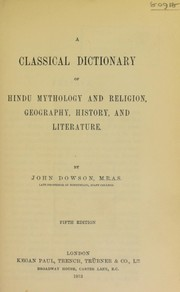 Cover of: A classical dictionary of Hindu mythology and religion, geography, history, & literature | John Dowson