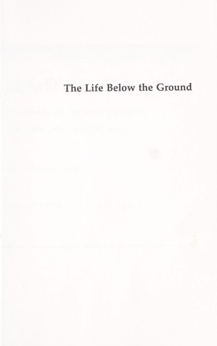 The life below the ground by Wendy Lesser
