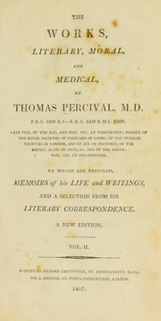 The works, literary, moral, and medical of Thomas Percival by Thomas Percival