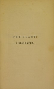 Cover of: The plant; a biography