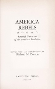Cover of: America rebels: personal narratives of the American Revolution |