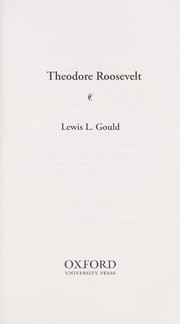 Cover of: Theodore Roosevelt | Lewis L. Gould